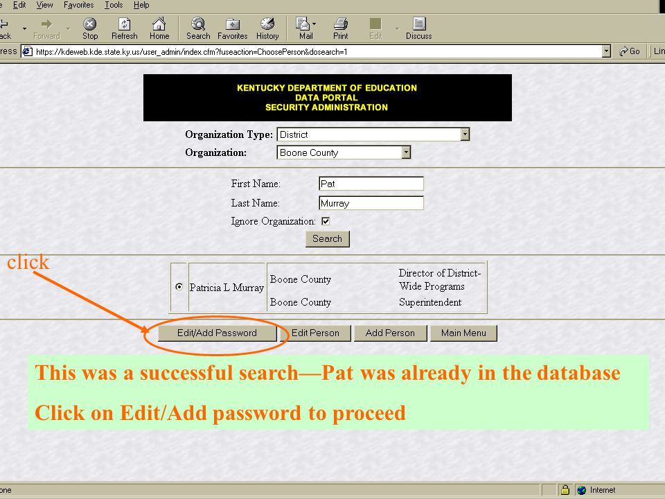 This was a successful search—Pat was already in the database Click on Edit/Add password to proceed click