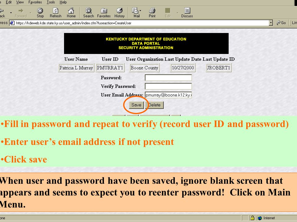 •Fill in password and repeat to verify (record user ID and password) •Enter user's email address if not present •Click save When user and password hav