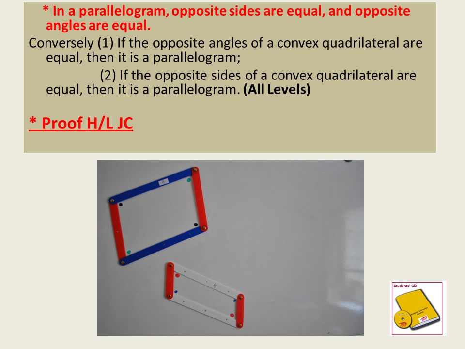 * In a parallelogram, opposite sides are equal, and opposite angles are equal. Conversely (1) If the opposite angles of a convex quadrilateral are equ