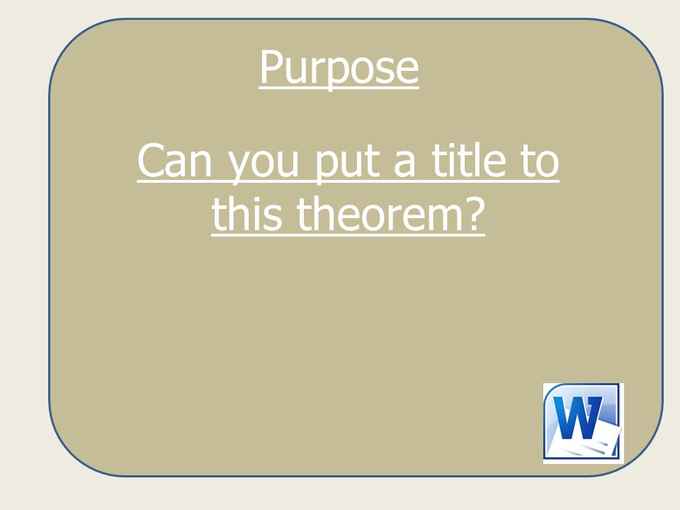 Purpose Can you put a title to this theorem?
