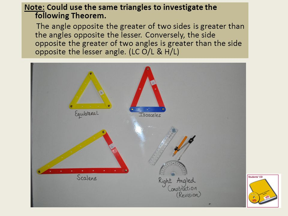 *The angles in any triangle add to 180° (C.I.C) * Proof H/L JC Note: Could use the same triangles to investigate the following Theorem. The angle oppo