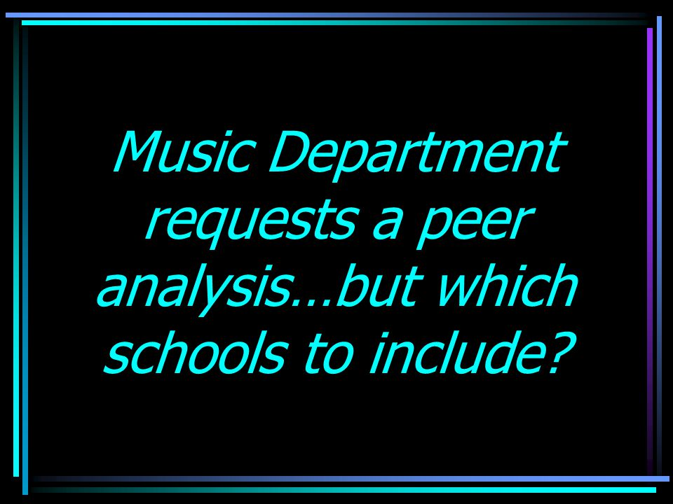 Music Department requests a peer analysis…but which schools to include