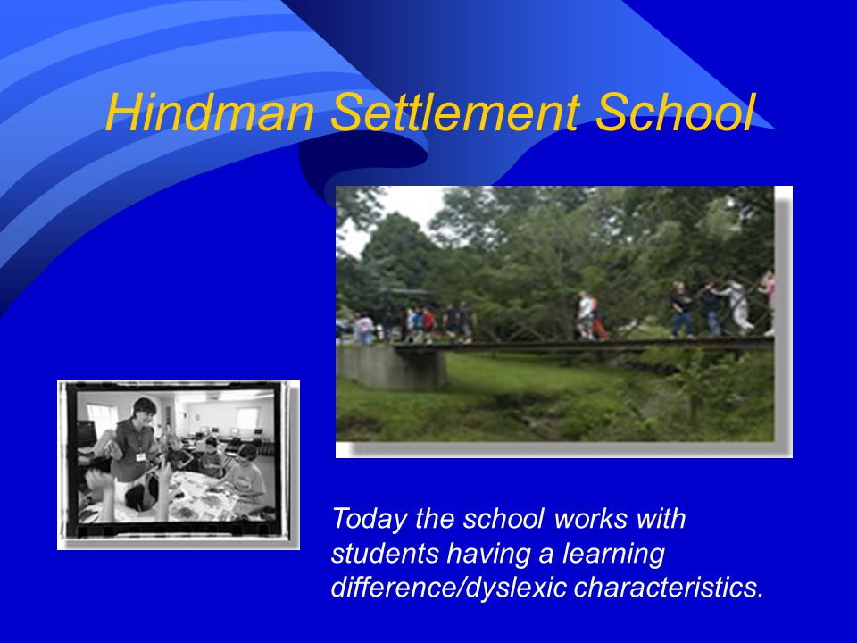 Hindman Settlement School  Founded in Kentucky in 1902  At first Hindman provided all the educational programs in the area
