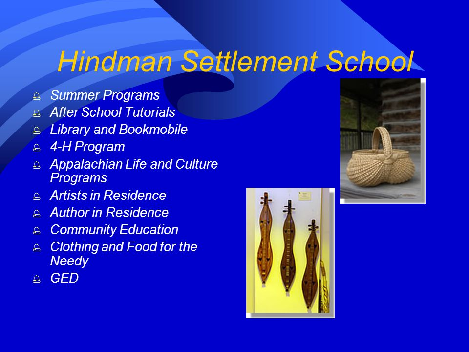 Hindman Settlement School Today the school works with students having a learning difference/dyslexic characteristics.