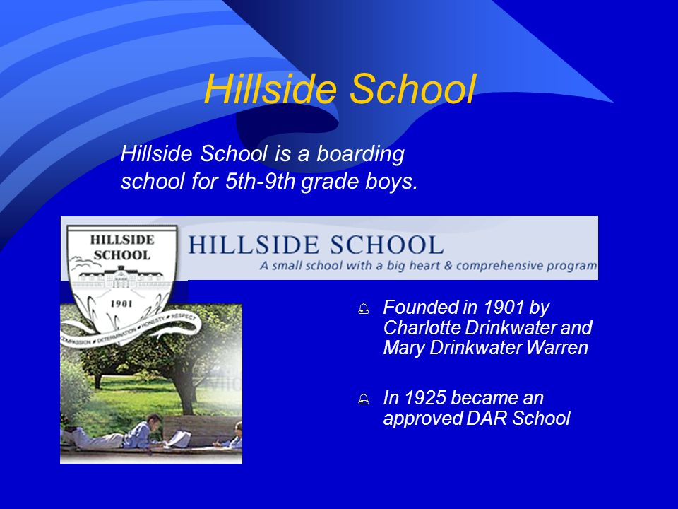 Hillside School Founded in 1901 in Marlborough, MA