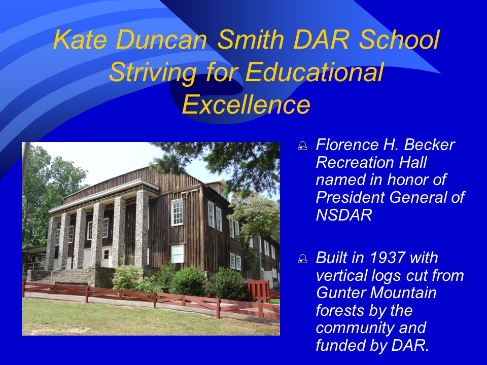 Kate Duncan Smith DAR School The KDS Greenhouse was constructed in 1991-1992 as the Alabama State Regent s project in honor of Mrs.
