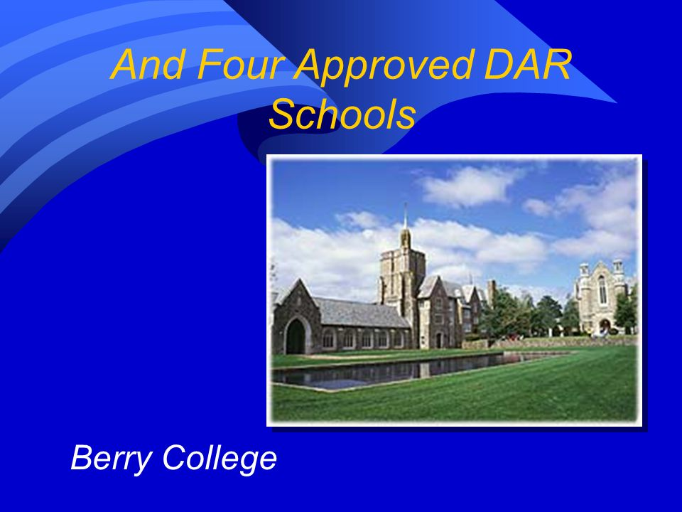 We have two DAR Schools  Kate Duncan Smith DAR School  Tamassee DAR School