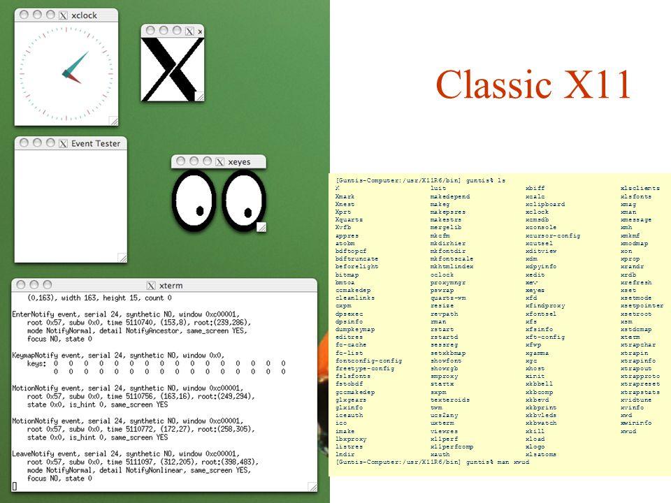 Classic X11 [Guntis-Computer:/usr/X11R6/bin] guntis% ls X luit xbiff xlsclients Xmark makedepend xcalc xlsfonts Xnest makeg xclipboard xmag Xprt makep