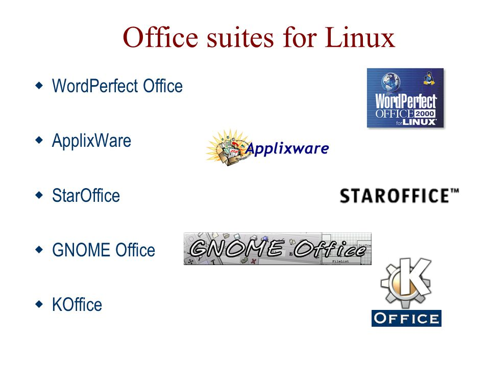 Office suites for Linux  WordPerfect Office  ApplixWare  StarOffice  GNOME Office  KOffice