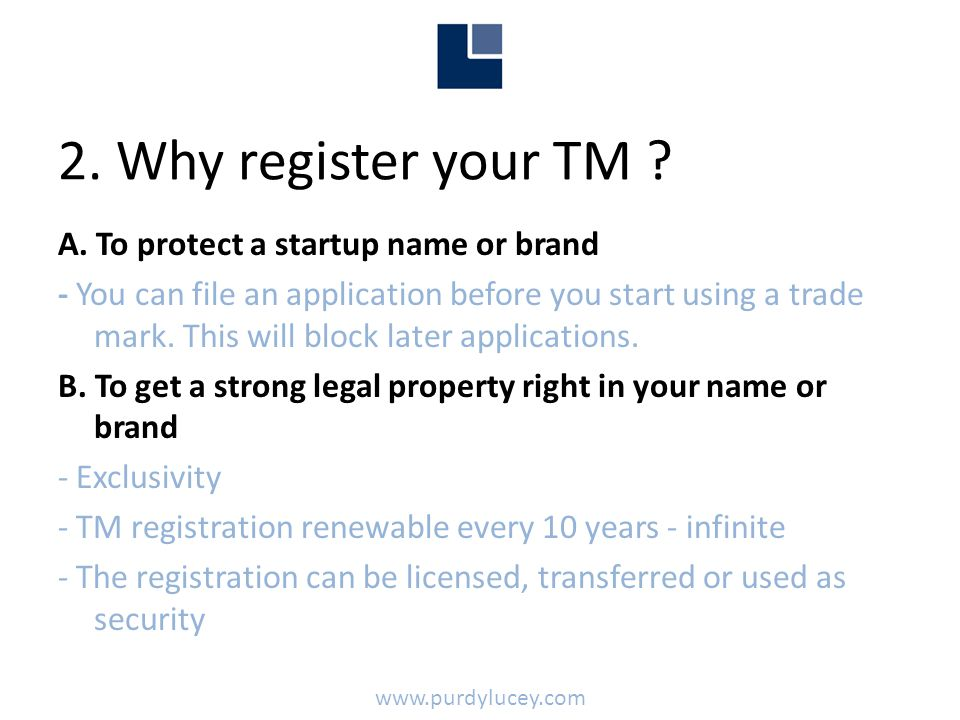 2. Why register your TM . A.