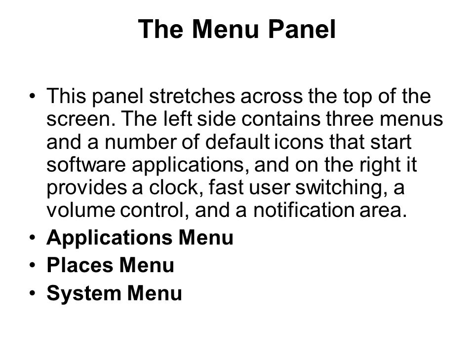 The Menu Panel •This panel stretches across the top of the screen.