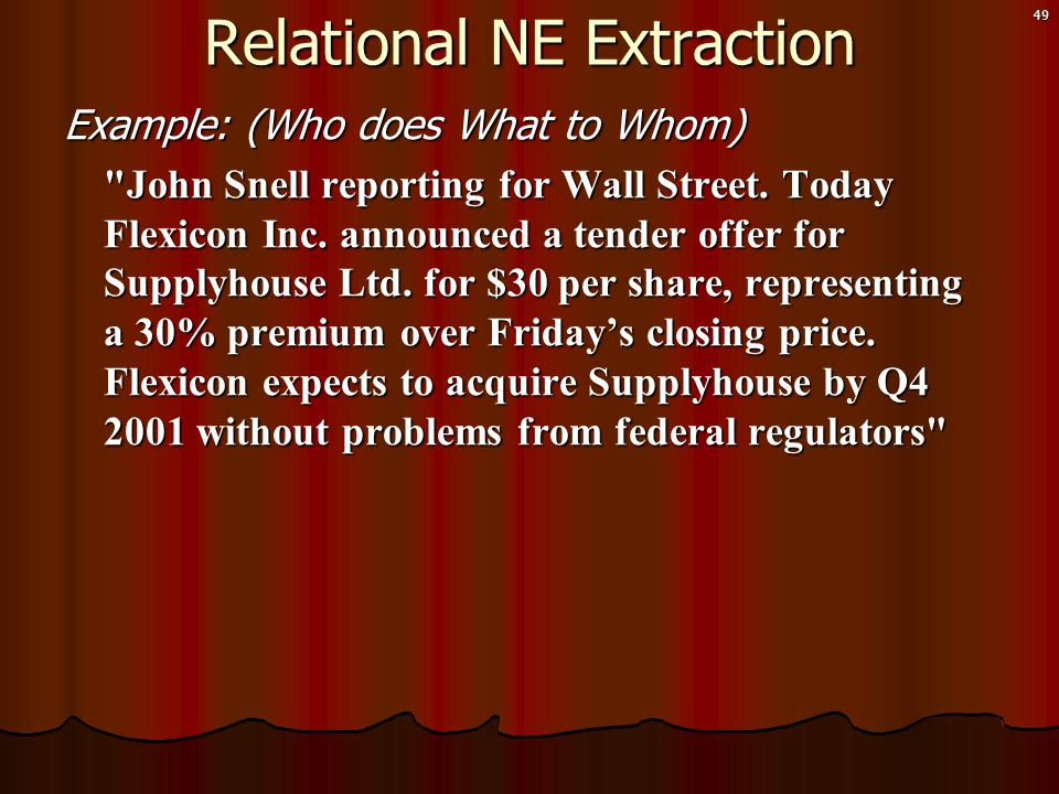 49 Example: (Who does What to Whom) John Snell reporting for Wall Street.