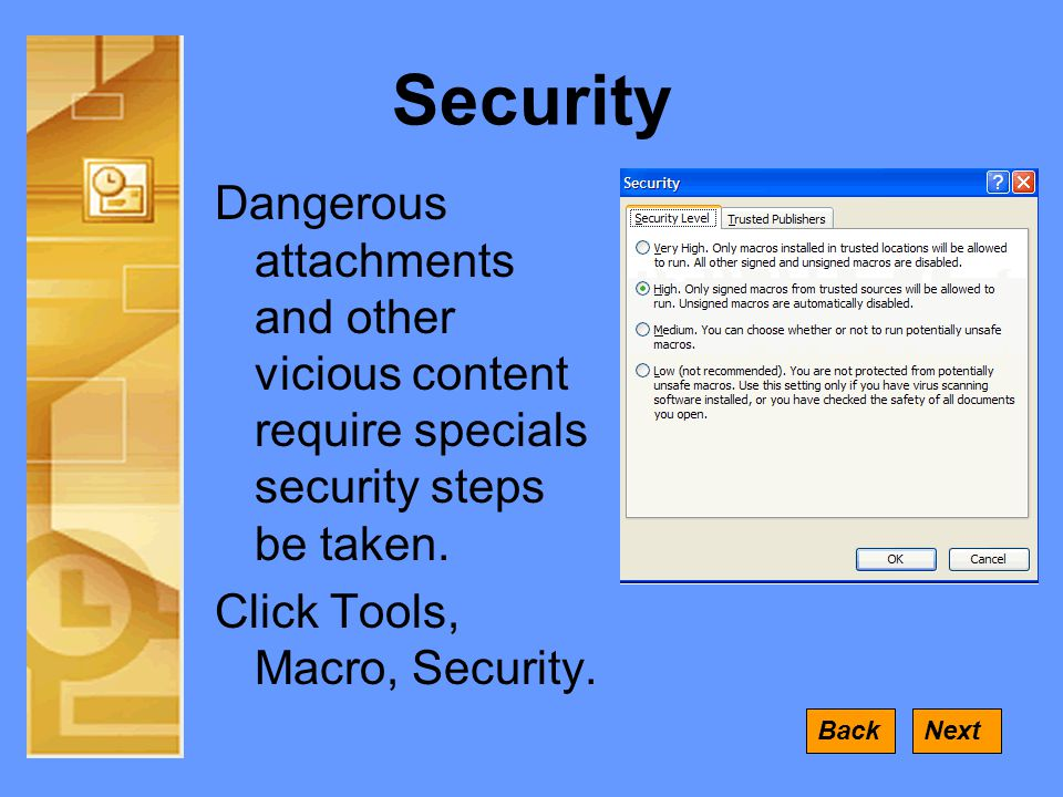 Security Dangerous attachments and other vicious content require specials security steps be taken.