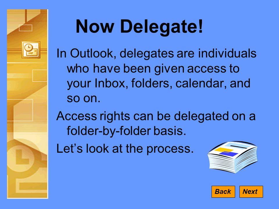 Now Delegate.