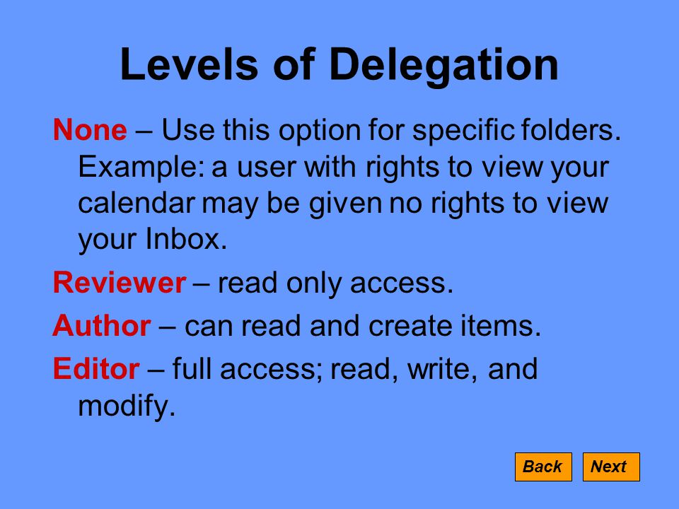 Levels of Delegation None – Use this option for specific folders.