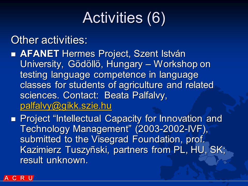 Activities (6) Other activities:  AFANET Hermes Project, Szent István University, Gödöllö, Hungary – Workshop on testing language competence in langu