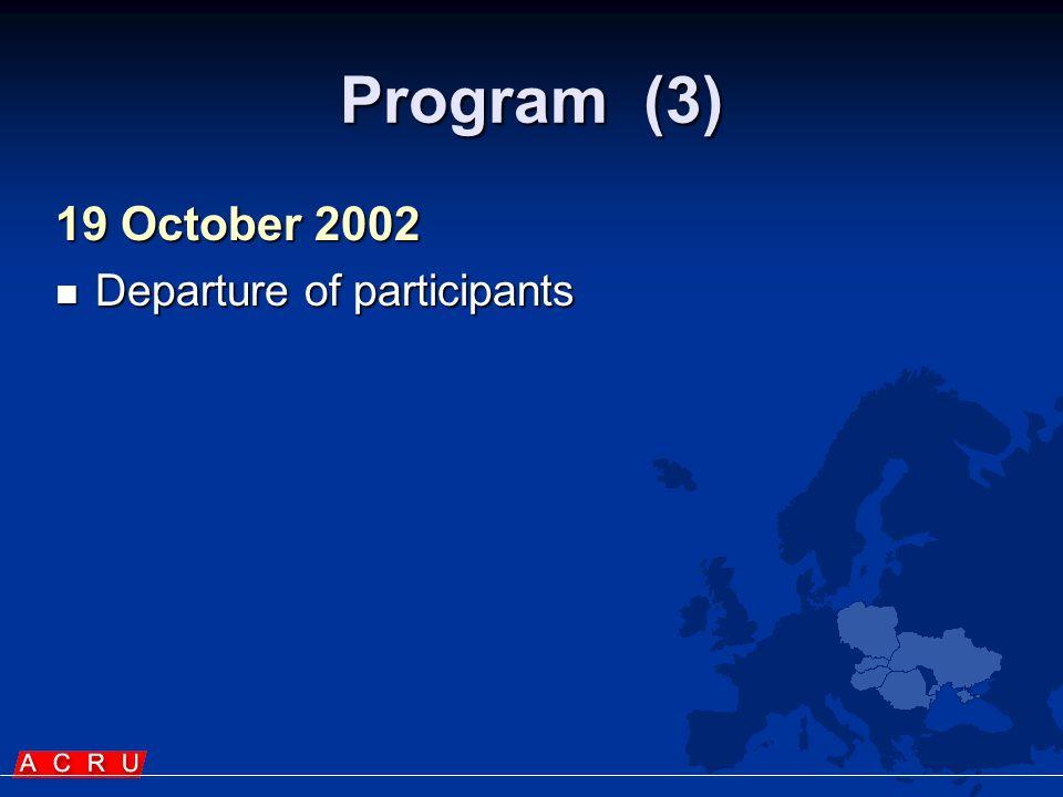 Program (3) 19 October 2002  Departure of participants