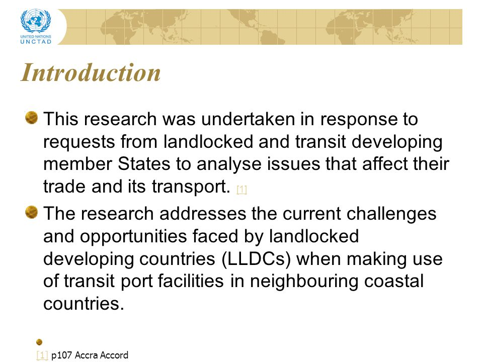 Transit countries experiencing reduction in frequency of liner services Based upon UNCTAD's Liner Shipping Connectivity Index 2009 Transit Country Landlocked Country