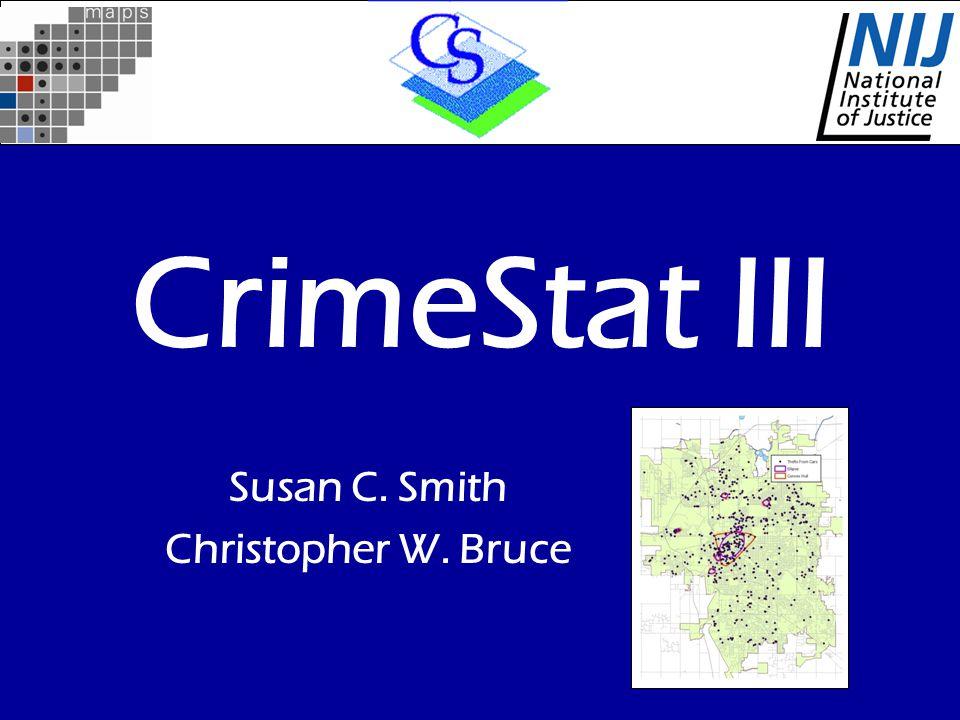 CrimeStat III Susan C. Smith Christopher W. Bruce