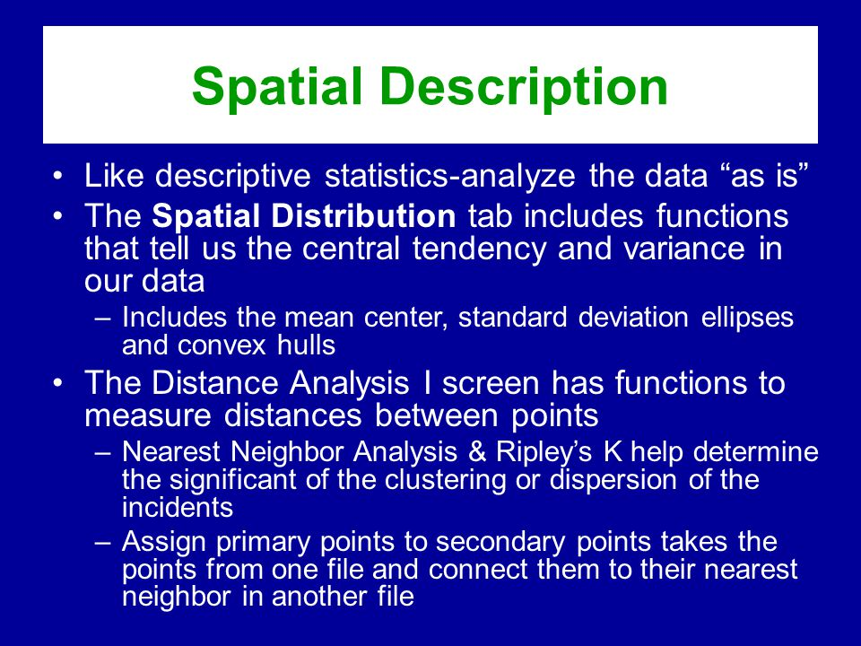 """Spatial Description •Like descriptive statistics-analyze the data """"as is"""" •The Spatial Distribution tab includes functions that tell us the central te"""