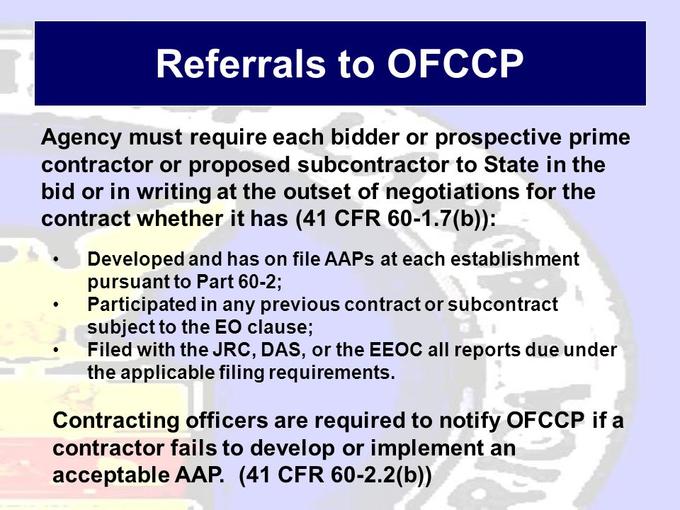 Referrals to OFCCP Agency must require each bidder or prospective prime contractor or proposed subcontractor to State in the bid or in writing at the
