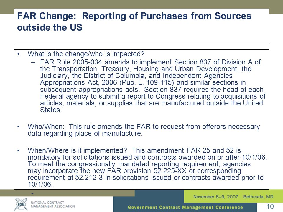 10 FAR Change: Reporting of Purchases from Sources outside the US •What is the change/who is impacted.