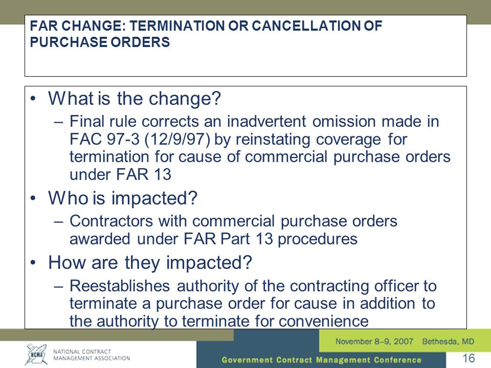 16 FAR CHANGE: TERMINATION OR CANCELLATION OF PURCHASE ORDERS •What is the change.
