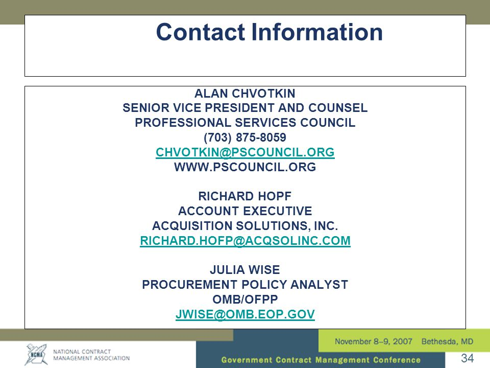 34 Contact Information ALAN CHVOTKIN SENIOR VICE PRESIDENT AND COUNSEL PROFESSIONAL SERVICES COUNCIL (703) RICHARD HOPF ACCOUNT EXECUTIVE ACQUISITION SOLUTIONS, INC.