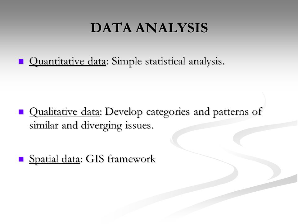 DATA ANALYSIS  Quantitative data: Simple statistical analysis.