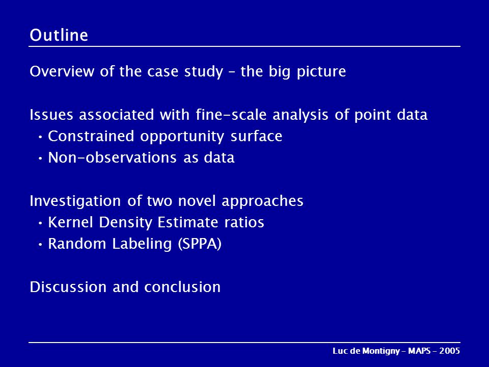 Outline Overview of the case study – the big picture Issues associated with fine-scale analysis of point data •Constrained opportunity surface •Non-ob