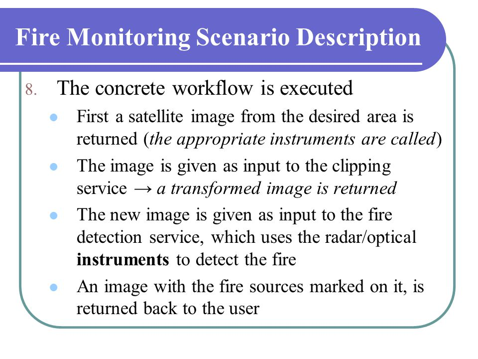 Fire Monitoring Scenario Description 8.