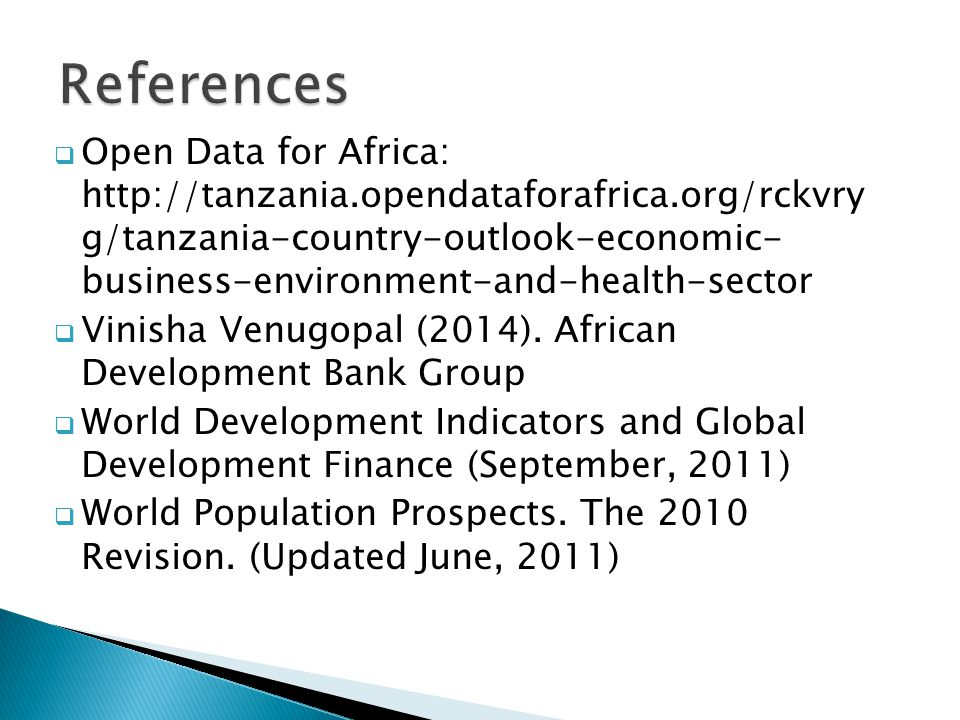  Open Data for Africa: http://tanzania.opendataforafrica.org/rckvry g/tanzania-country-outlook-economic- business-environment-and-health-sector  Vin