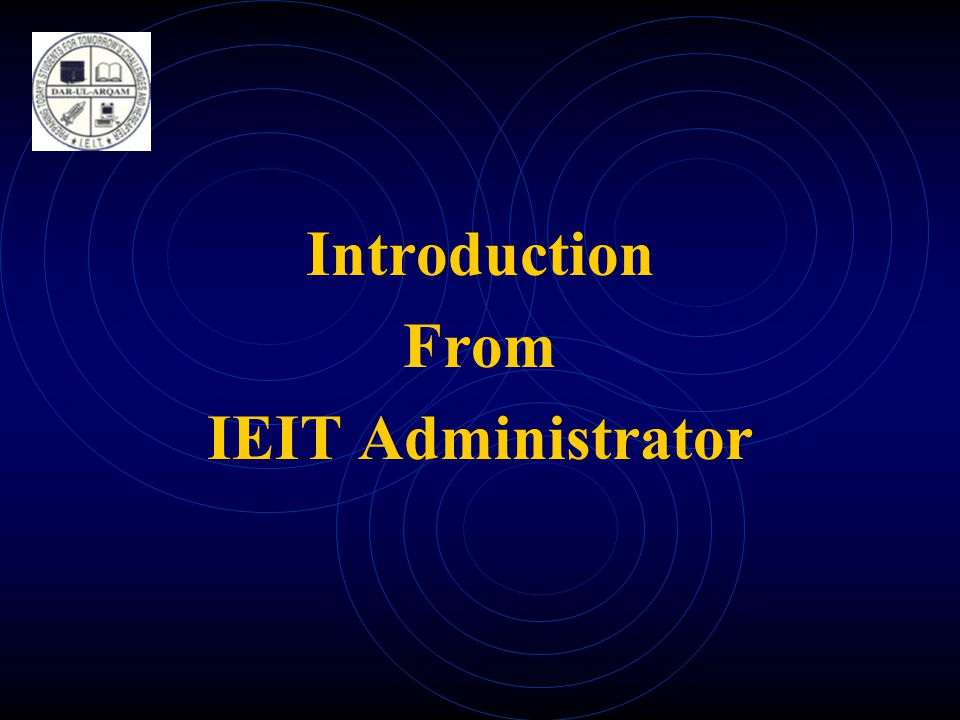 Introduction From IEIT Administrator