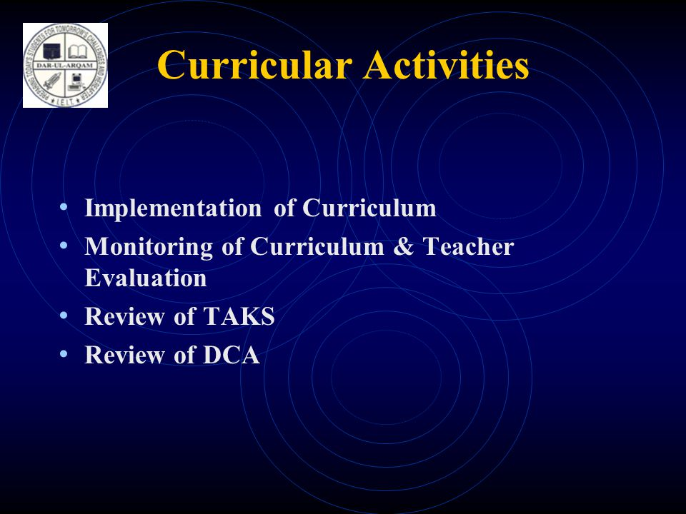 Curricular Activities • Implementation of Curriculum • Monitoring of Curriculum & Teacher Evaluation • Review of TAKS • Review of DCA
