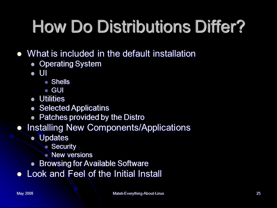 May 2008Mateti-Everything-About-Linux25 How Do Distributions Differ.