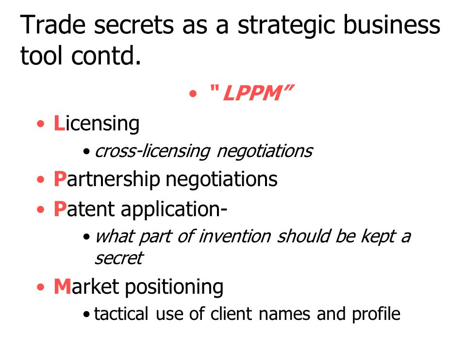 Trade secrets as a strategic business tool contd.