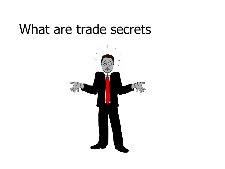 How can Trade Secrets be Protected contd.•What should be done.