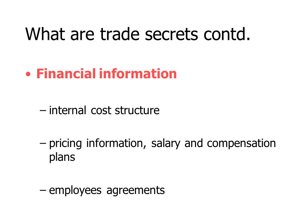 What are trade secrets contd.