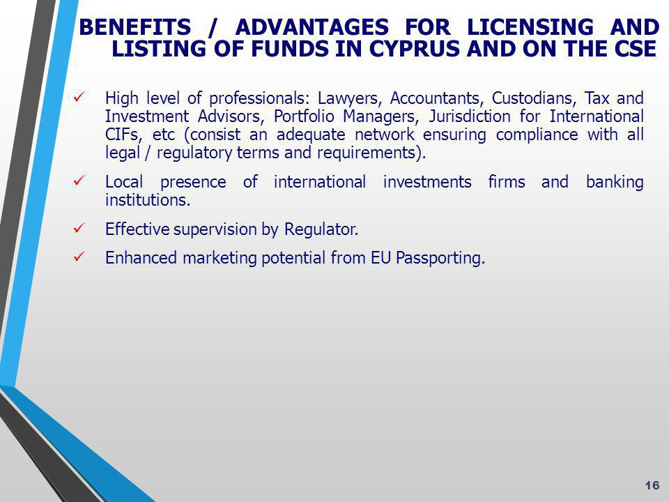  High level of professionals: Lawyers, Accountants, Custodians, Tax and Investment Advisors, Portfolio Managers, Jurisdiction for International CIFs, etc (consist an adequate network ensuring compliance with all legal / regulatory terms and requirements).