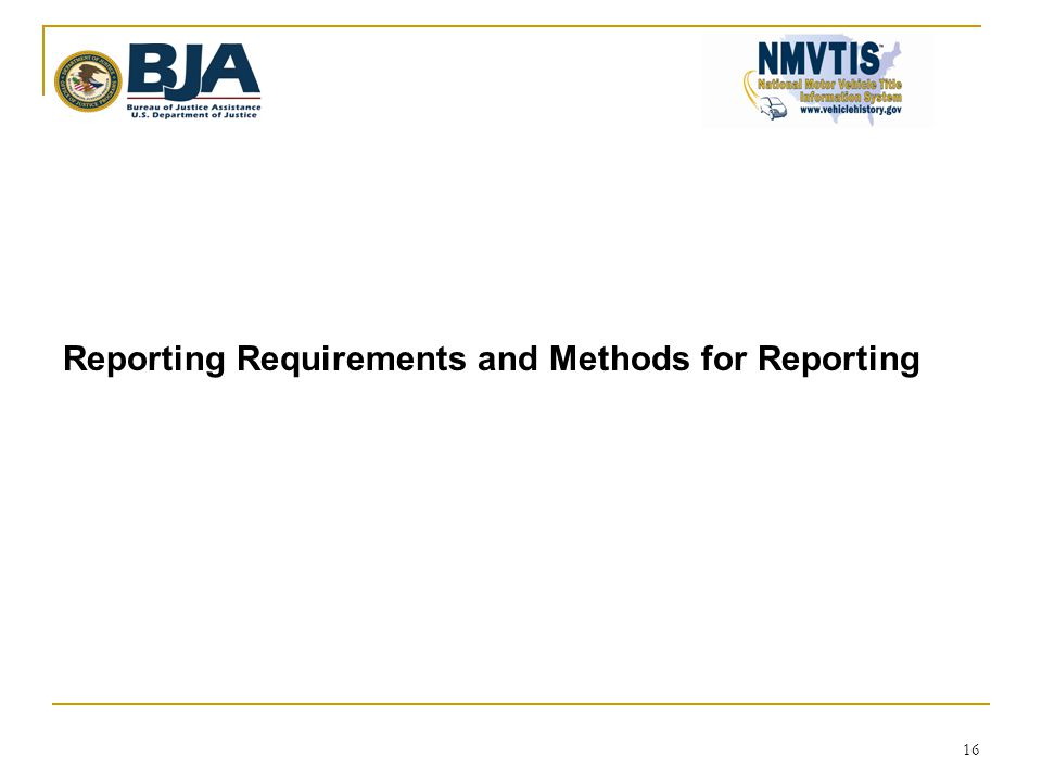 16 Reporting Requirements and Methods for Reporting