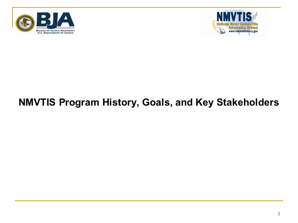 3 NMVTIS Program History, Goals, and Key Stakeholders