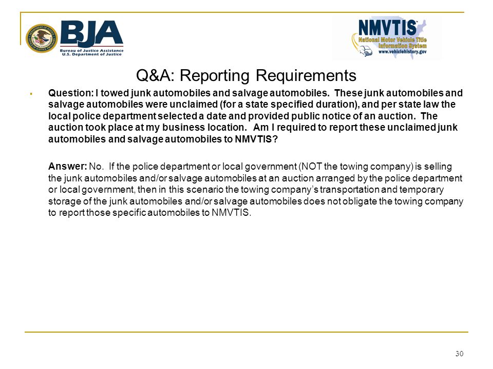 Q&A: Reporting Requirements  Question: I towed junk automobiles and salvage automobiles.