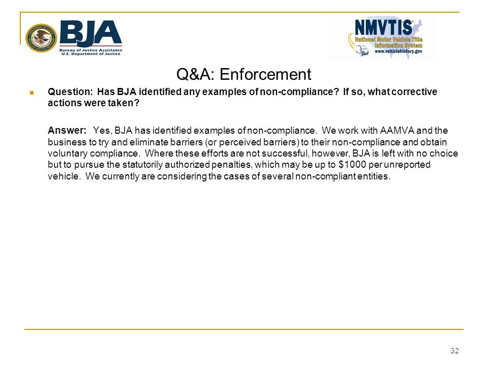 Q&A: Enforcement  Question: Has BJA identified any examples of non-compliance.