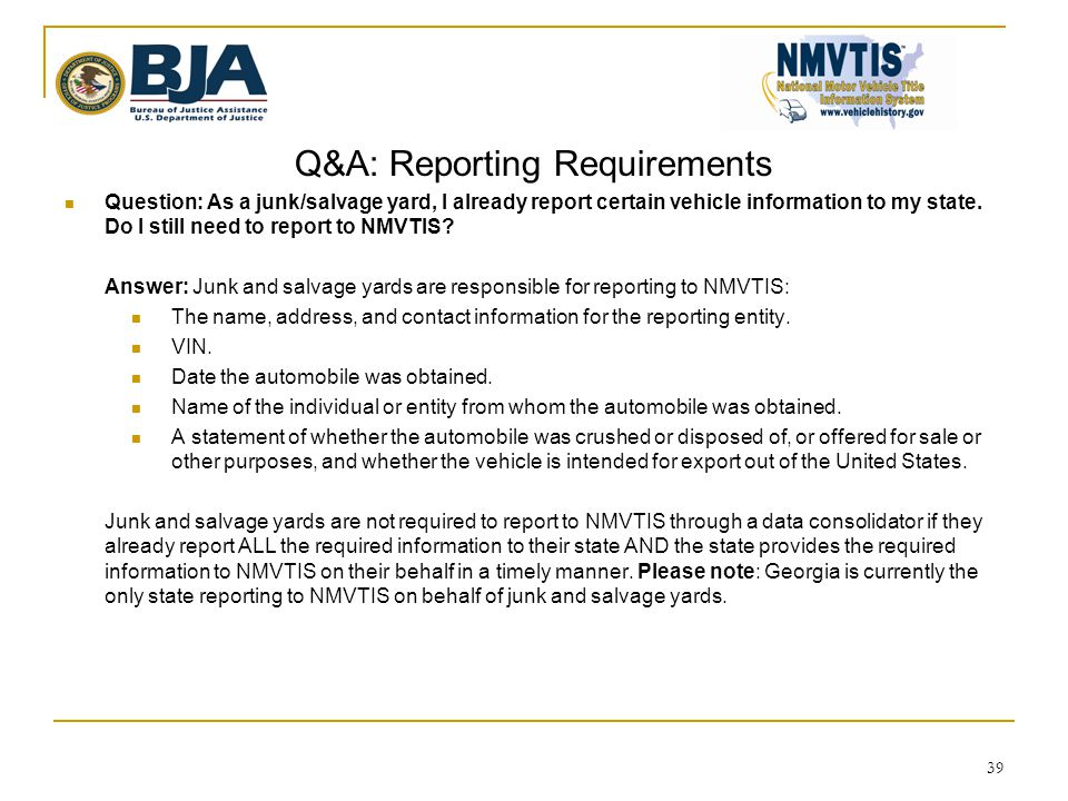 Q&A: Reporting Requirements  Question: As a junk/salvage yard, I already report certain vehicle information to my state.