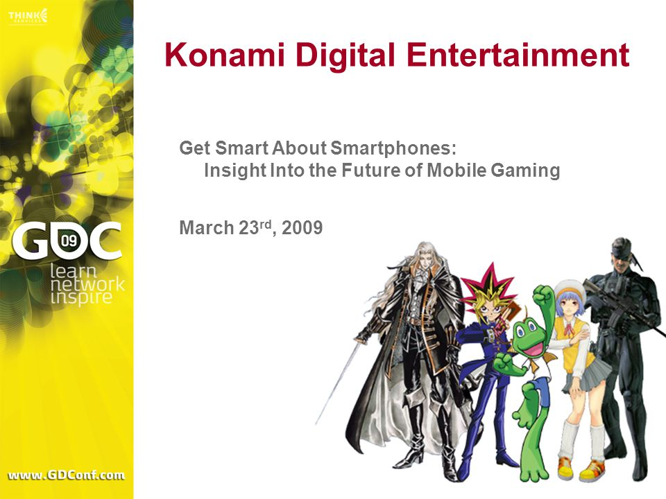 Konami Digital Entertainment Get Smart About Smartphones: Insight Into the Future of Mobile Gaming March 23 rd, 2009
