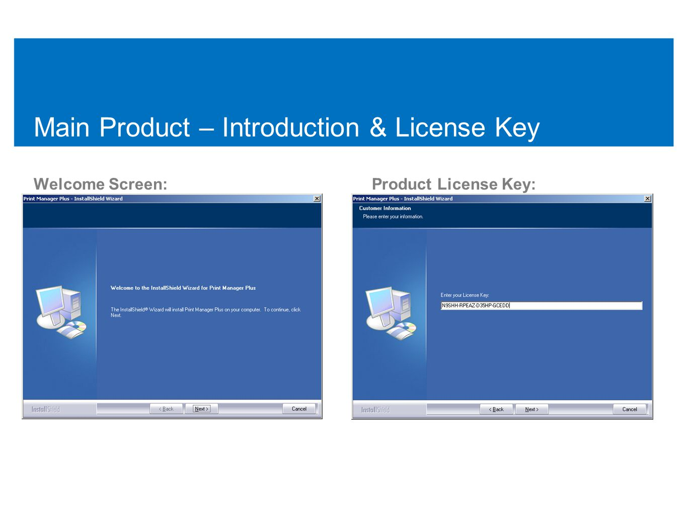 Main Product – Introduction & License Key Welcome Screen:Product License Key: 38