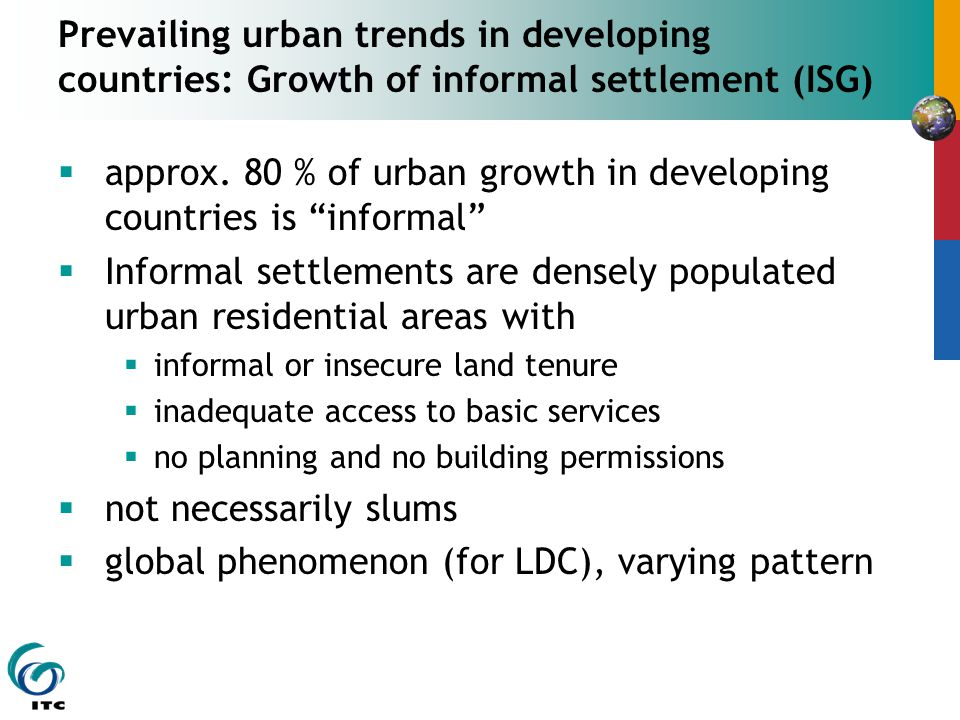 Prevailing urban trends in developing countries: Growth of informal settlement (ISG)  approx.