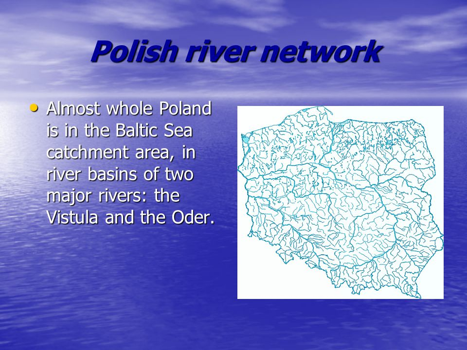 The longest river in Poland is the Vistula.It is 1047 km long.