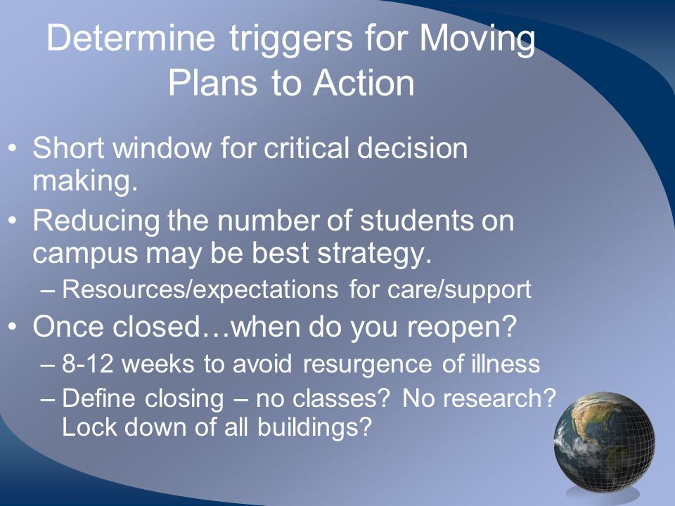 Determine triggers for Moving Plans to Action •Short window for critical decision making.