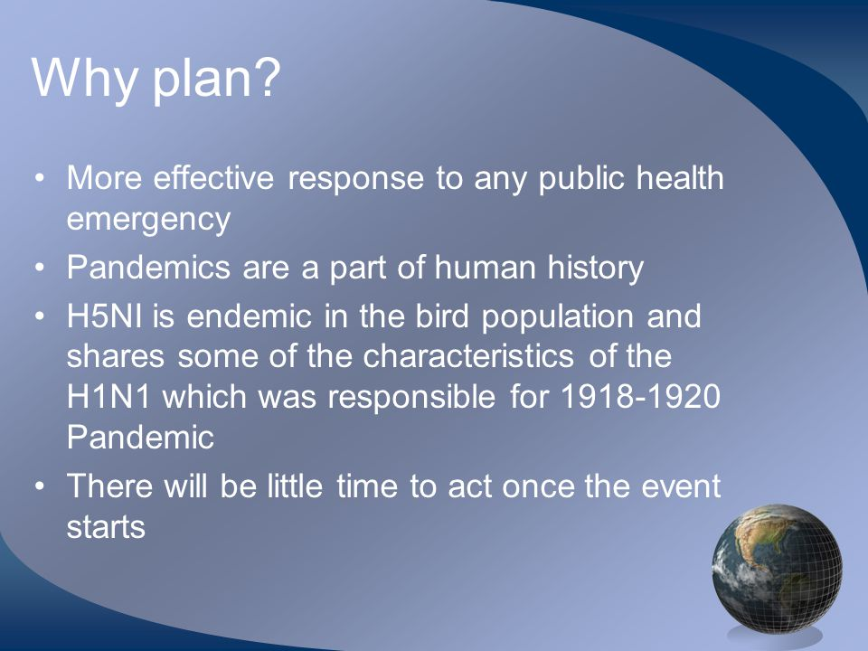 Levels of Emergency Response •Level One –Pre-event planning to first case of human-to- human transmission •Level Two –Suspected/confirmed cases of sustained human- to-human transmission anywhere in the world •Level Three –Suspected/confirmed cases in the United States